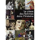 Place des femmes dans l'histoire (La) Une histoire mixte