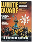 WHITE DWARF ISSUE 98 [DECEMBER 12, 2015] THE LORDS OF SORCERY