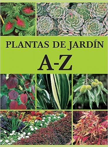 Plantas de jardín A-Z (JARDINERIA): Amazon.es: VARIOS AUTORES ...