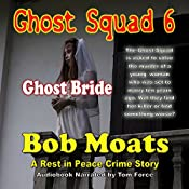 Ghost Bride: Ghost Squad 6 | Bob Moats