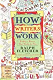 How Writers Work, Ralph J. Fletcher and Ralph Fletcher, 0613313372