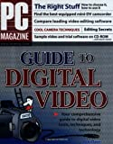 PC Magazine Guide to Digital Video, Jan Ozer and P. C. P. C. Magazine Staff, 0764543601