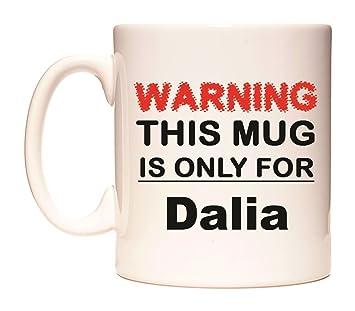 WARNING THIS MUG IS ONLY FOR Dalia Taza por WeDoMugs