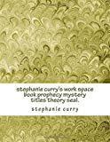 Stephanie Curry's Work Space Book Prophecy Mystery Titles Theory Seal, stephanie curry, 1500976156