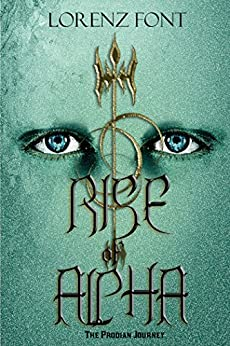 Rise of Alpha (The Prodian Journey Book 1) by [Font, Lorenz]
