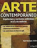 Arte Contemporaneo: Arquitectura Y Corrientes Estilosticas En El Arte Moderno (Spanish Edition)
