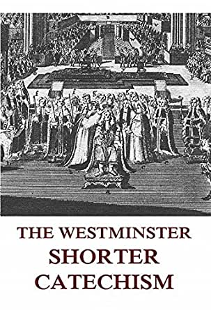 Revered image intended for westminster shorter catechism printable