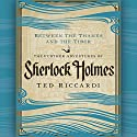 Between the Thames and the Tiber: The Further Adventures of Sherlock Holmes Audiobook by Ted Riccardi Narrated by Simon Prebble