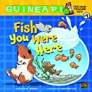 Fish You Were Here (Guinea Pig, Pet Shop Private Eye)