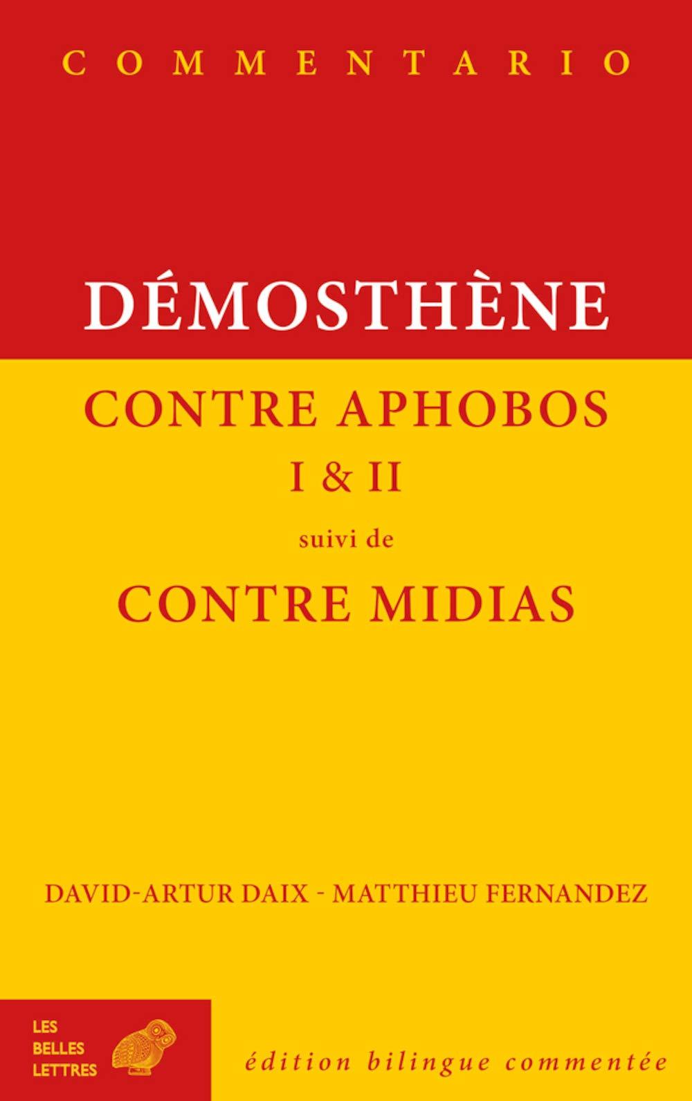 Amazon Com Demosthene Contre Aphobos I Et Ii Suivi De Contre Midias Commentario French Edition 9782251447162 Daix David Arthur Fernandez Matthieu Books