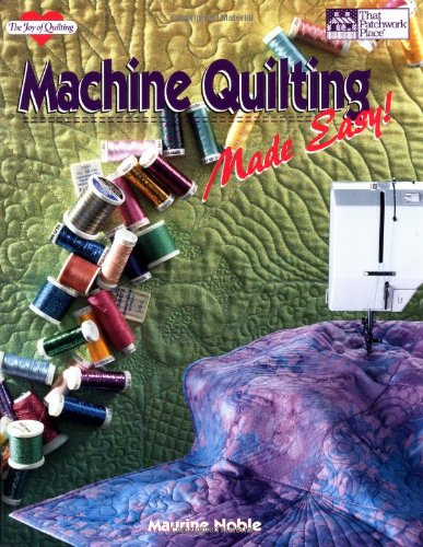 Machine Quilting Made Easy! (The Joy of Quilting) (Machine Quilting Made Easy)