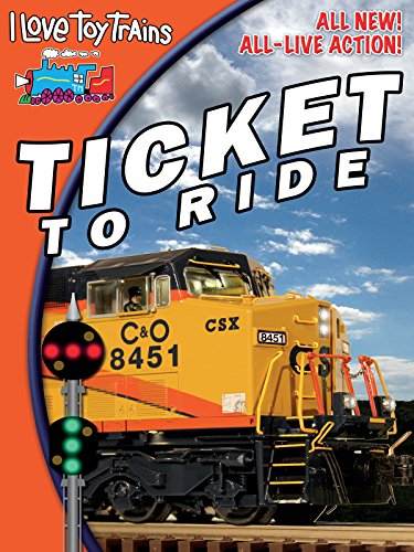 (I Love Toy Trains - Ticket to Ride)