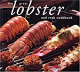 Great Lobster and Crab Cookbook, Whitecap Books, 1552855368