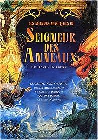 Les mondes magiques du Seigneur des Anneaux par David Colbert