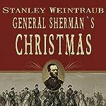 General Sherman's Christmas: Savannah, 1864   Stanley Weintraub
