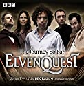 Elvenquest: The Journey So Far: Series 1,2,3 and 4 Radio/TV von Anil Gupta, Richard Pinto Gesprochen von: Stephen Mangan, Alistair McGowan, Darren Boyd, Kevin Eldon, Sophie Winkleman, Dave Lamb