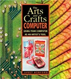 The Arts and Crafts Computer, Janet Ashford, 0201734826