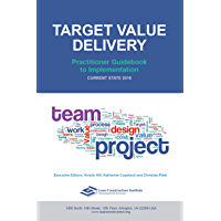 Target Value Delivery: Practitioner Guidebook to Implementation: Current State 2016 (Transforming Design and Construction 2) (English Edition)