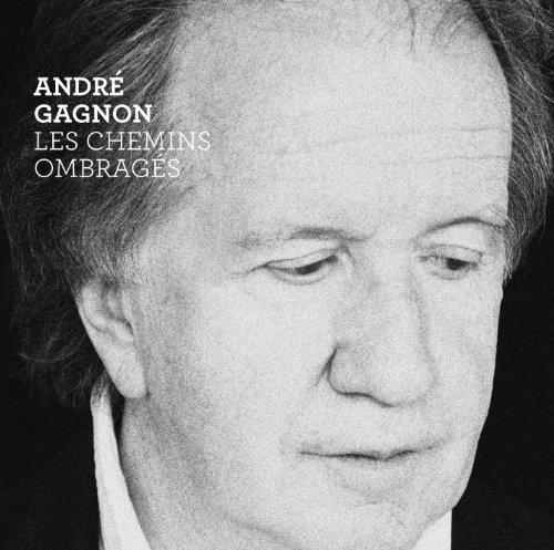 Andre Gagnon - Les Chemins Ombrages - Zortam Music