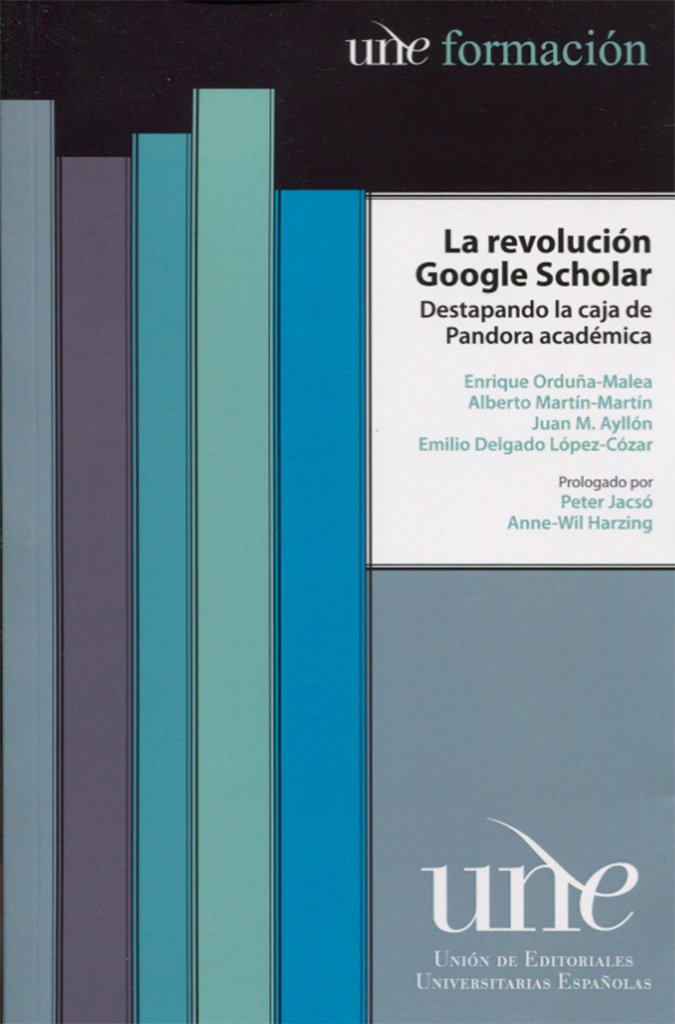 LA REVOLUCION GOOGLE Tapa blanda – 27 oct 2016 ENRIQUE ORDUÑA-MALEA 8433859412 tertiary education Information retrieval