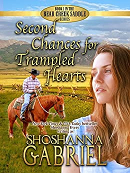 Second Chances for Trampled Hearts: Sweet Inspirational Cowboy Romance (The Bear Creek Saddle Series Book 1) by [Gabriel, Shoshanna]