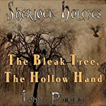 Sherlock Holmes: The Bleak Tree, the Hollow Hand | John Pirillo