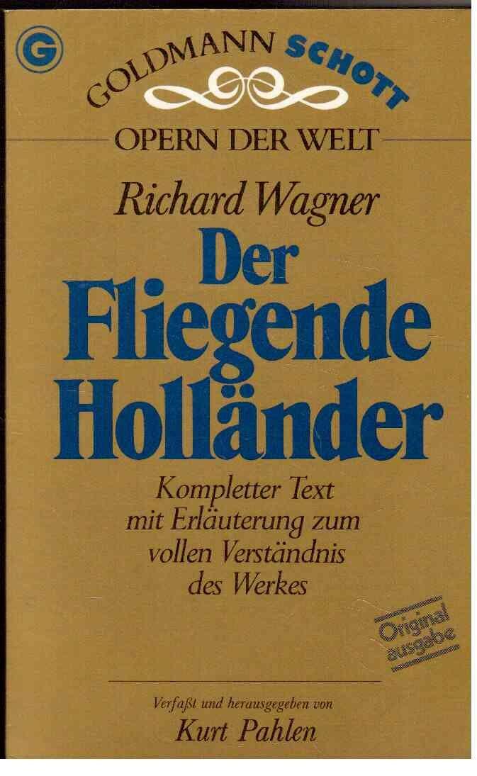 Der Fliegende Holländer. Kompletter Text Mit Musikalischen Erläuterungen.