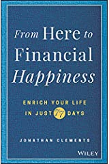 From Here to Financial Happiness: Enrich Your Life in Just 77 Days Kindle Edition