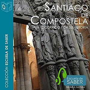 Santiago de Compostela [Spanish Edition] Audiobook