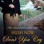 Hush Now, Don't You Cry | Rhys Bowen