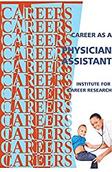 Career as a Physician Assistant (Careers Ebooks)