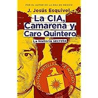 La CIA, Camarena y Caro Quintero. / The CIA, Camarena,...