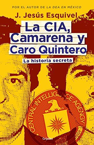 La CIA, Camarena y Caro Quintero (The CIA, Camarena, and Caro Quintero (Spanish Edition) [Toni Esquivel] (Tapa Blanda)