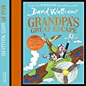 Grandpa's Great Escape Hörbuch von David Walliams Gesprochen von: David Walliams, Nitin Ganatra, Michael Gambon