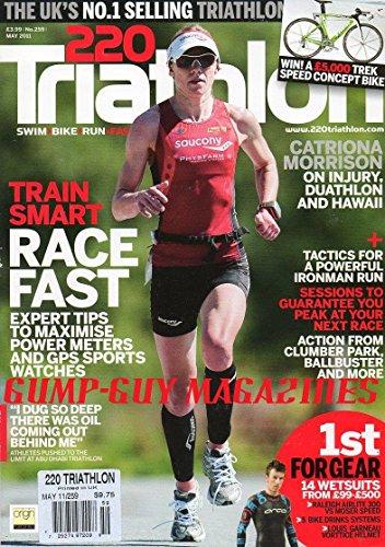 220 Triathlon May 2011 THE UK'S No. 1 SELLING TRIATHLON MAGAZINE Catriona Morrison: On Injury, duathlon and Hawaii