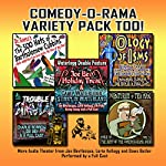 Comedy-O-Rama Variety Pack Too!: More Audio Theater from Joe Bevilacqua and Lorie Kellogg | Joe Bevilacqua,Lorie Kellogg