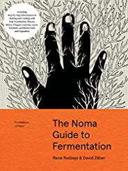 The Noma Guide to Fermentation: Including koji, kombuchas, shoyus, misos, vinegars, garums, lacto-ferments, an