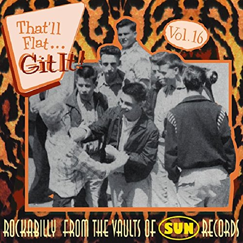 That'll Flat Git It! Vol. 16: Rockabilly From The Vaults Of Sun - Macy's Store In Find