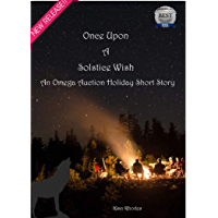 Once Upon A Solstice Wish: An Omega Auction Short Story (The Omega Auction Chronicles Book 18) (English Edition)