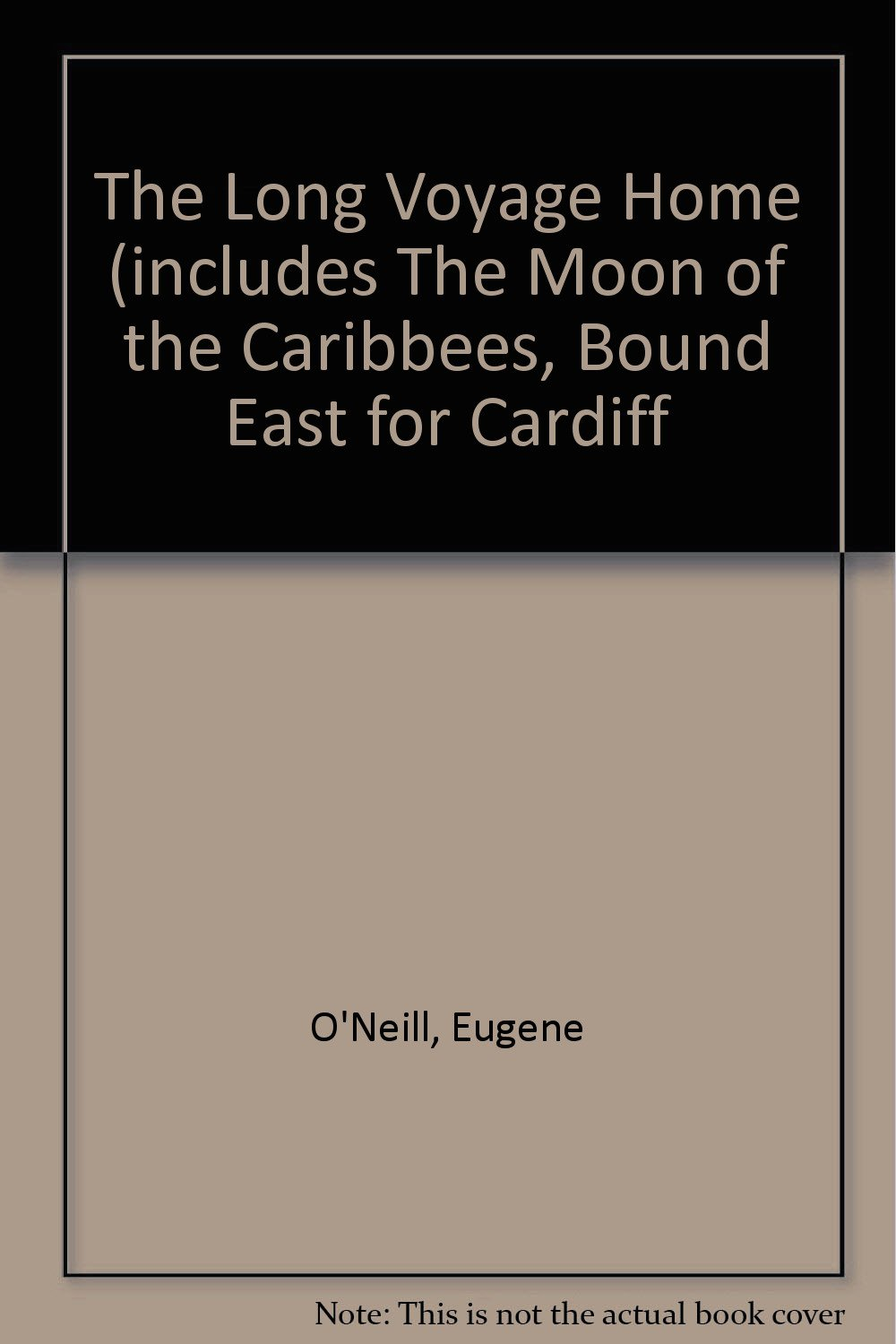 the long voyage home includes the moon of the caribbees bound east for cardiff