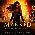 Marked: Soul Guardians, Book 1 Audiobook by Kim Richardson Narrated by Caitlin Kelly