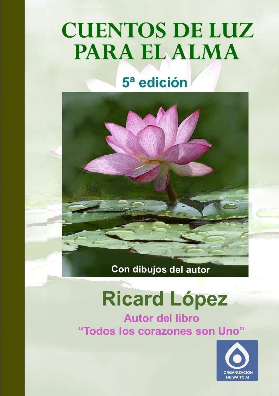 Cuentos De Luz Para El Alma (Spanish Edition): Ricard López ...