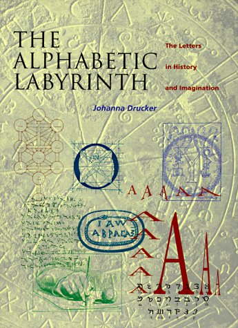 The alphabetic labyrinth the letters in history and imagination the alphabetic labyrinth the letters in history and imagination johanna drucker 9780500016084 amazon books fandeluxe Choice Image