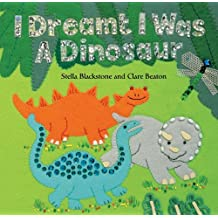 I Dreamt I Was a Dinosaur by Stella Blackstone (February 01,2010)