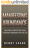 Manifesting Abundance: Learn How to Control Your Focus to Manifest Abundance into Your Life