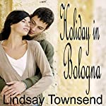 Holiday in Bologna: A BookStrand Mainstream Romance | Lindsay Townsend
