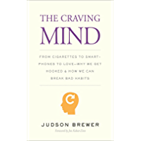 The Craving Mind: From Cigarettes to Smartphones to Love—Why We Get Hooked and How We Can Break Bad Habits (English Edition)
