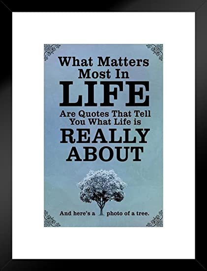 Amazoncom Poster Foundry What Matters Most In Life Are Quotes Blue