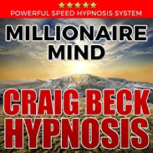 Millionaire Mind: Craig Beck Hypnosis Speech by Craig Beck Narrated by Craig Beck