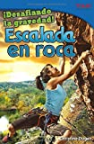 Desafiando La Gravedad!: Escalada En Roca (Time For Kids en Espanol - Level 4) (Spanish Edition)